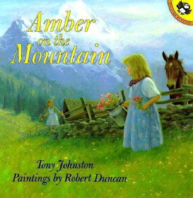 Amber on the Mountain By Johnston, Tony/ Duncan, Robert (ILT)